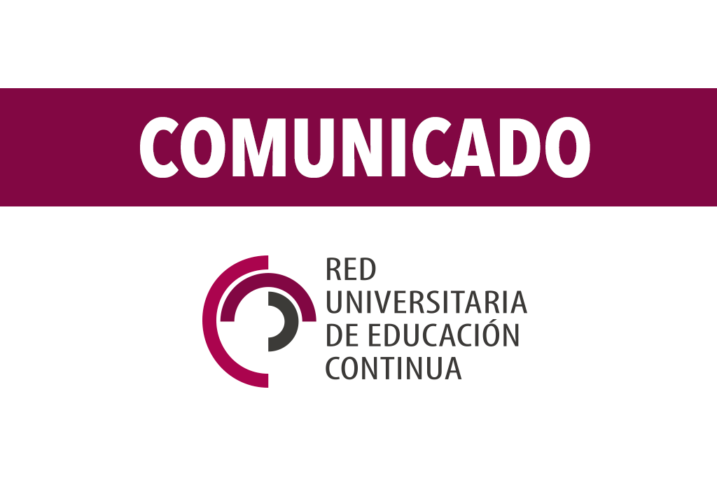 Comunicado de la Red Universitaria de Educación Continua